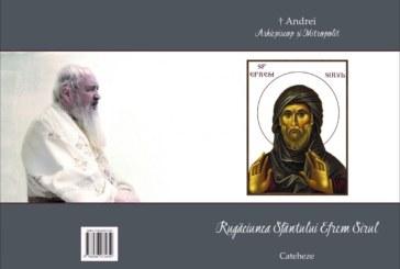 <span style='color:#B00000  ;font-size:14px;'>ÎPS Andrei, Mitropolitul Clujului</span> <br> Rugăciunea Sfântului Efrem Sirul</p>