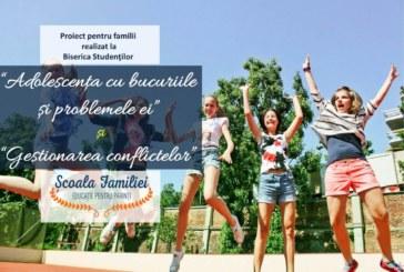 """Proiectul ȘCOALA FAMILIEI – """"Adolescenţa cu bucuriile şi problemele ei"""" şi """"Gestionarea problemelor în familie"""""""