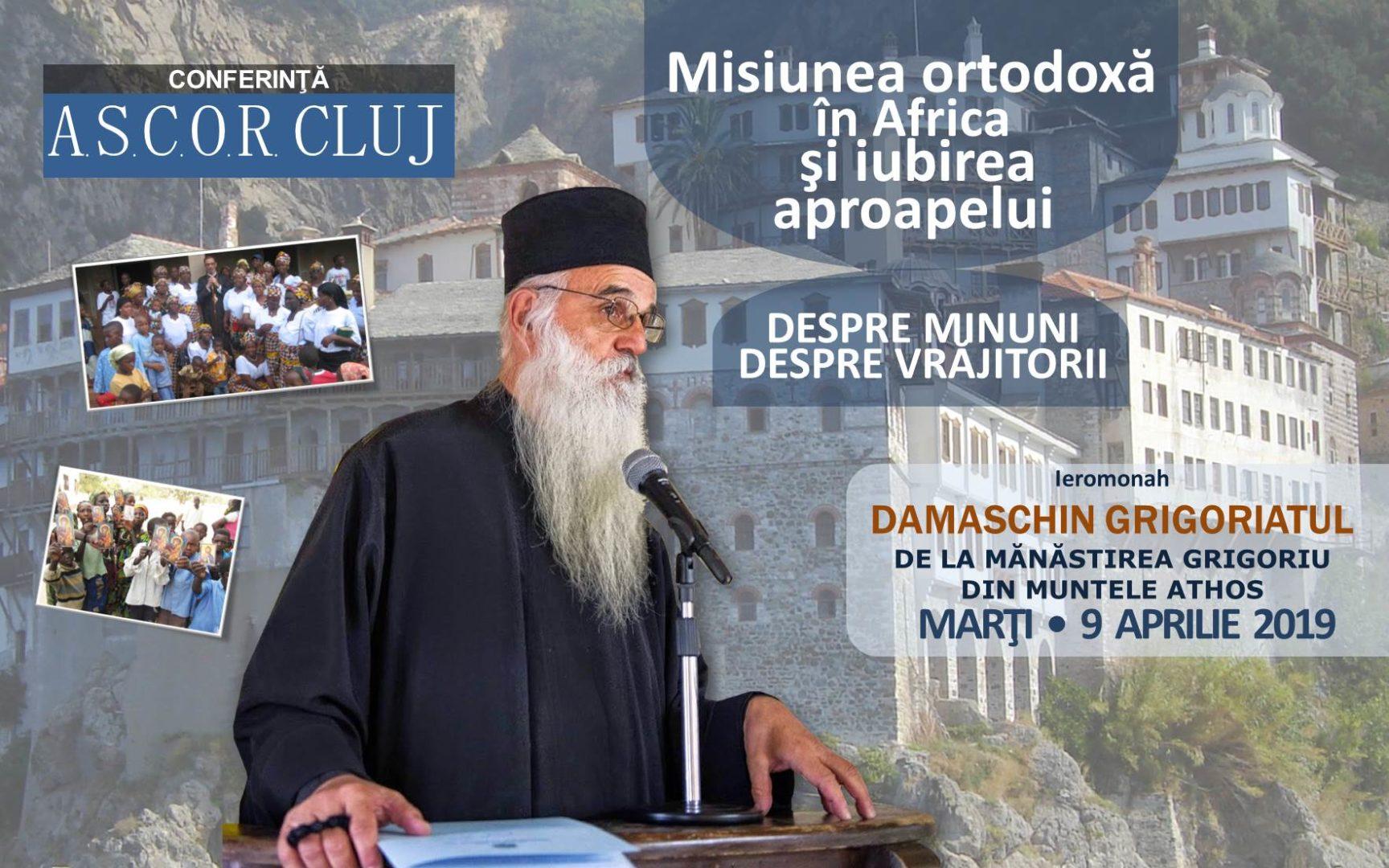 Despre minuni şi vrăjitorie – Misiune ortodoxă în Africa şi iubirea aproapelui – Pr. Damaschin Grigoriatul – Conferinţă A.S.C.O.R. Cluj