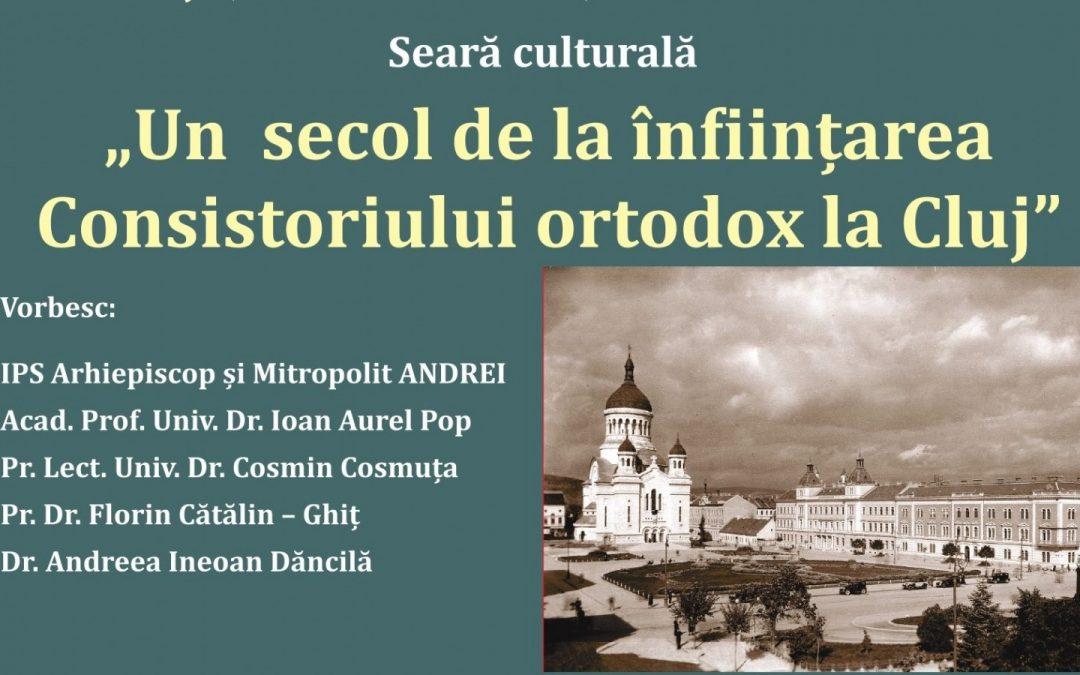 Eveniment cultural – 100 de ani de la înființarea Consistoriului ortodox la Cluj