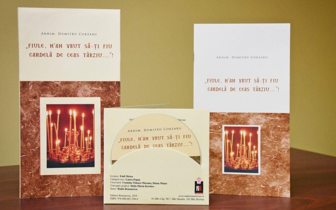 """Lansarea audiobook-ului """"Fiule m'am vrut să-ți fiu candelă de ceas târziu…!"""" de arhim. Dumitru Cobzaru"""