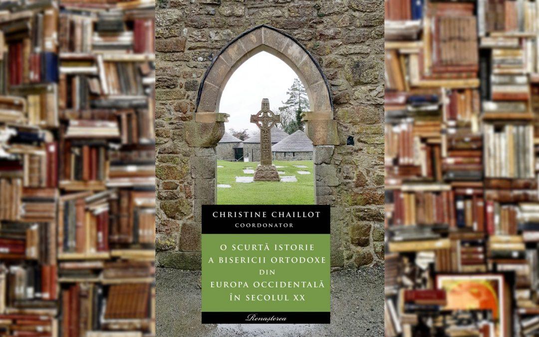 CHRISTINE CHAILLOT   O scurtă istorie a Bisericii Ortodoxe din Europa Occidentală în secolul XX