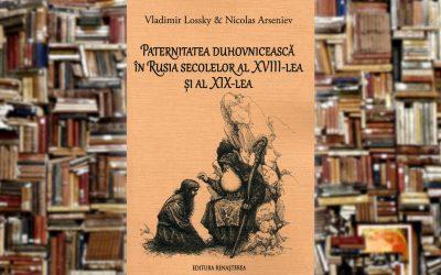 Vladimir Lossky & Nicolas Arseniev | Paternitatea duhovnicească în Rusia secolelor al XVIII-lea și al XIX-lea