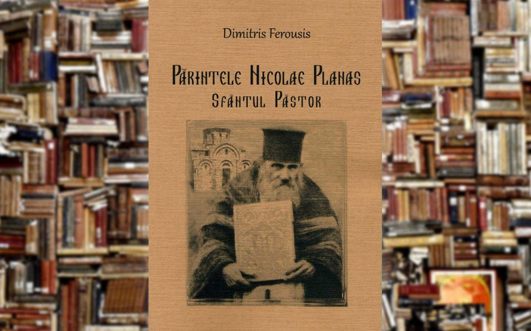 Dimitrie Ferousis | Părintele Nicolae Planas, Sfântul păstor: biografie narativă