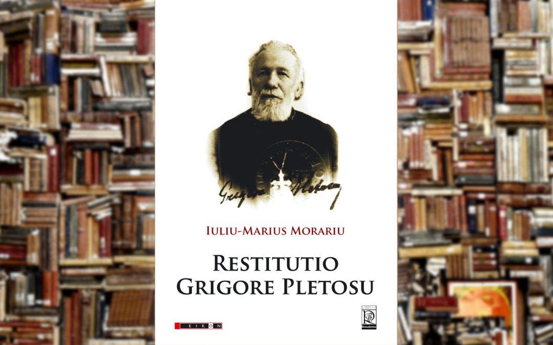 Iuliu Marius Morariu | Restitutio Grigore Pletosu