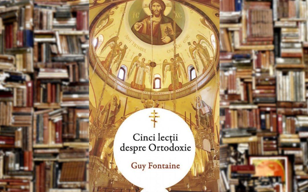 Guy Fontaine | Cinci lecții despre Ortodoxie