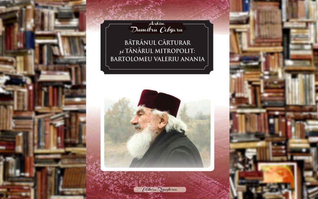 Arhim. Dumitru Cobzaru | Bătrânul cărturar și tânărul mitropolit: Bartolomeu Valeriu Anania
