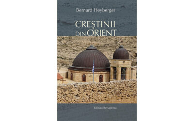 Recomandare de carte: Bernard Heyberger – Creștinii din Orient