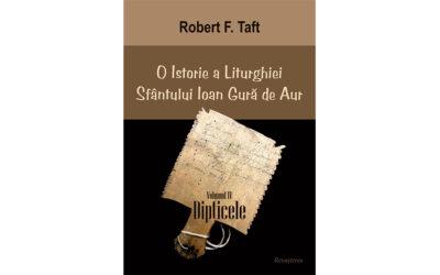 """Recomandare de carte: """"O Istorie a Liturghiei Sfântului Ioan Gură de Aur"""", volumul IV: """"Dipticele"""""""