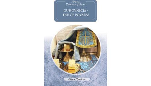Recomandare de carte:  Duhovnicia, dulce povară (Arhim. Dumitru Cobzaru)