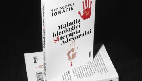 Episcopul Ignatie, Maladia ideologiei și terapia Adevărului, Editura Horeb, Huși, 2020.