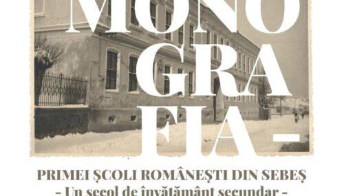 Rodica Groza, Mihai-Octavian Groza, Monografia primei şcoli româneşti din Sebeş. Un secol de învățământ secundar