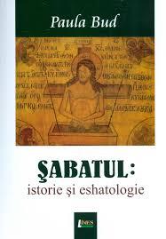 Paula Bud, Șabatul – istorie și eshatologie, Editura Limes, Cluj-Napoca, 2014.