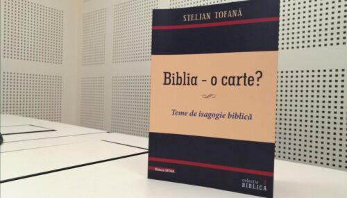 """Pr. Stelian Tofană, Biblia – O carte?, col. """"Biblica"""", vol. 1 – """"Teme de isagogie biblică"""", Editura Mega, Cluj-Napoca, 2019."""