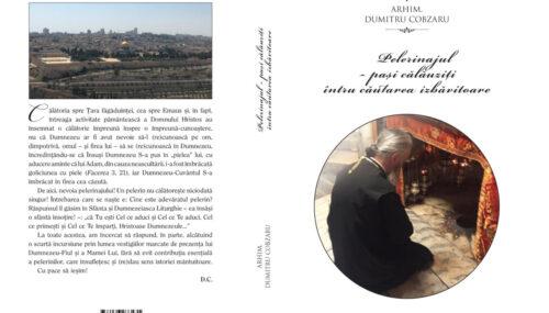 Arhim. Dumitru Cobzaru, Pelerinajul – pașii călăuziți întru căutarea izbvitoare, Editura Renașterea, Cluj-Napoca, 2021