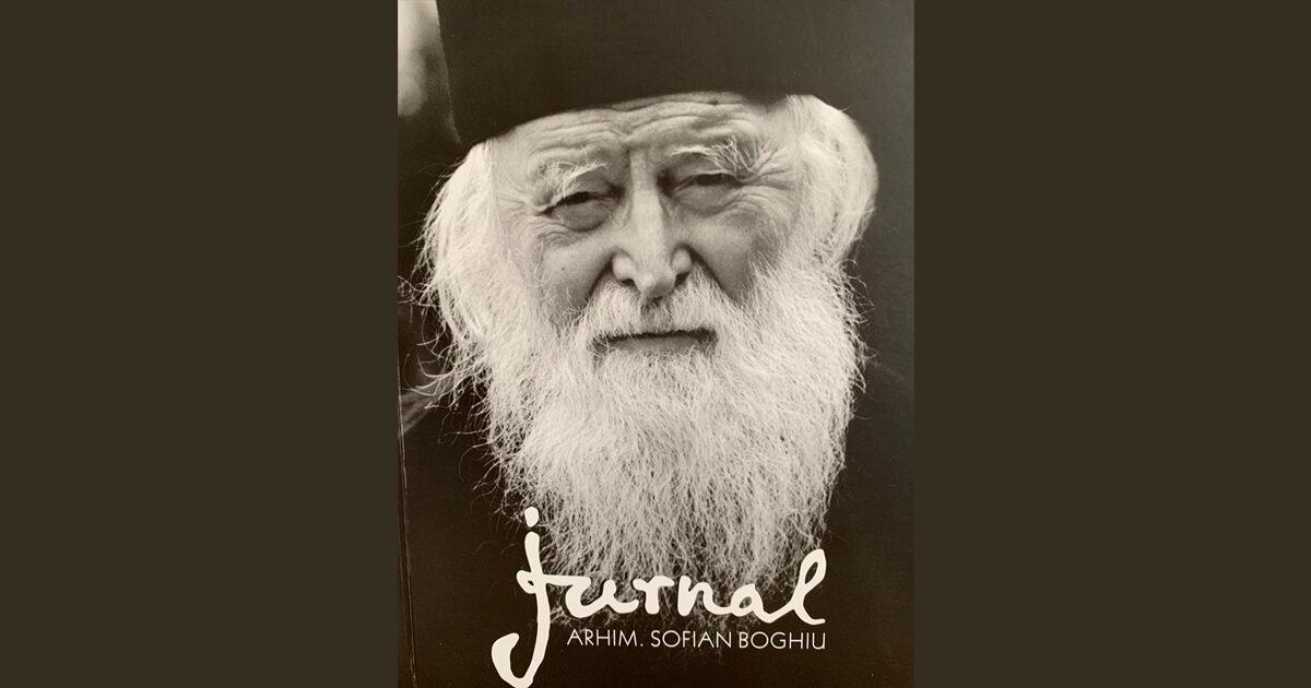 """Recomandare de carte: """"JURNAL Părintele Sofian, zugravul de suflete"""""""