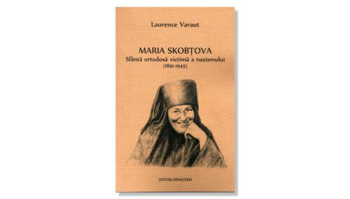 Sfânta Maria Skobtova – o altfel de ipostază a sfințeniei