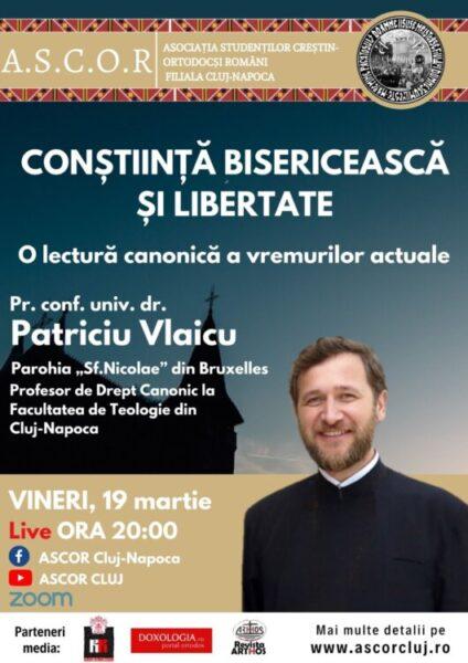 """""""Conștiință bisericească și libertate"""" - pr. Patriciu Vlaicu, în dialog cu tinerii din ASCOR Cluj"""