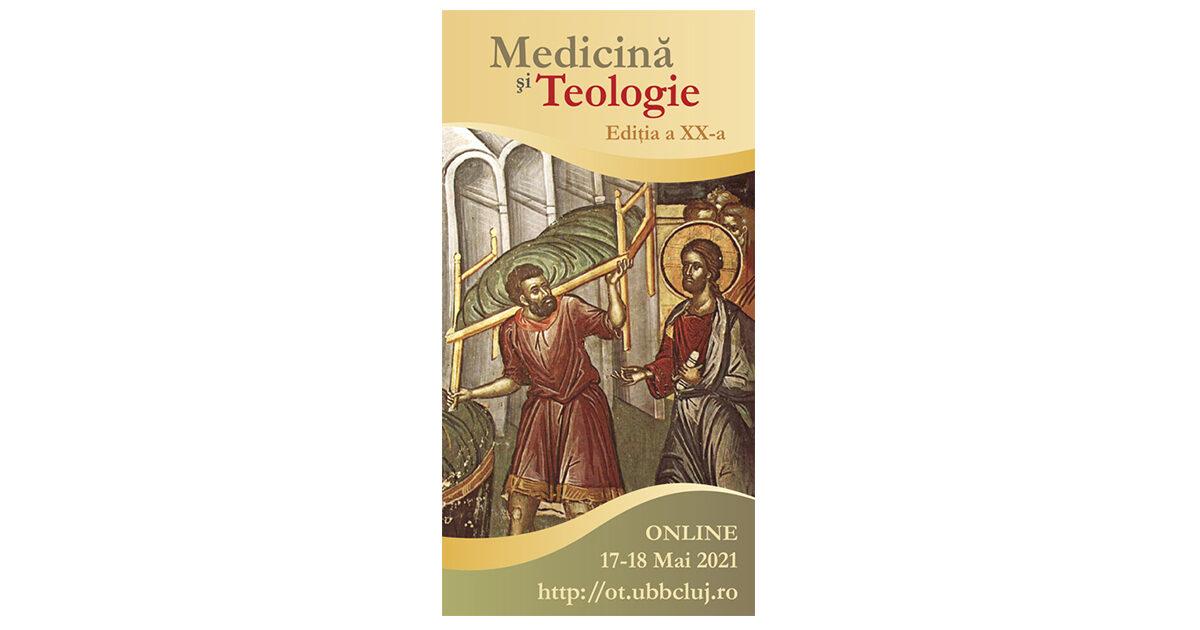 Programul Seminarului de Medicină și Teologie, ediția a XX-a, 17-18 mai 2021