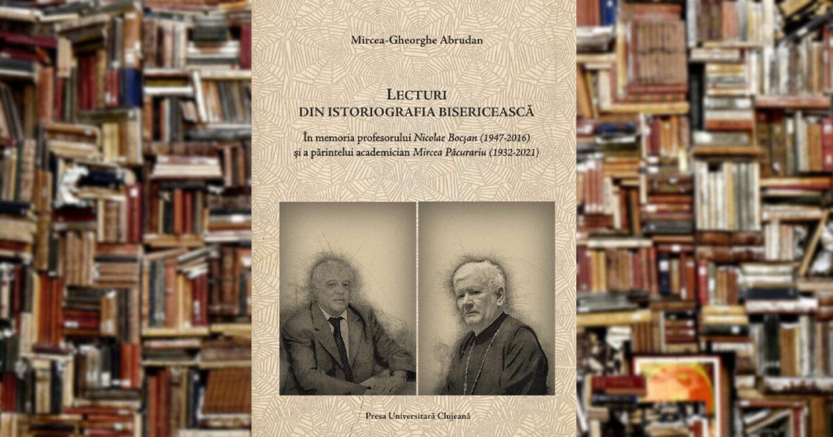 Mircea-Gheorghe Abrudan | Lecturi din istoriografia bisericească