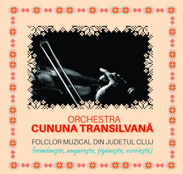 """Orchestra """"Cununa Transilvană"""" lansează un nou material muzical de excepție"""