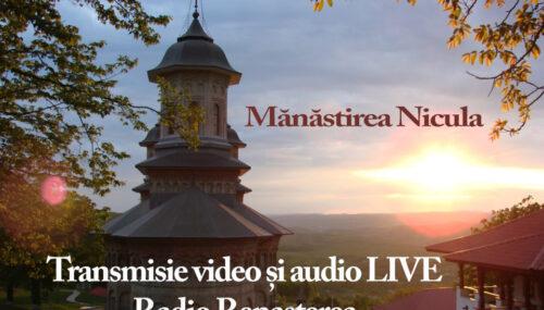 Slujbele speciale de hramul mănăstirii Nicula, transmise audio și video de Radio Renașterea