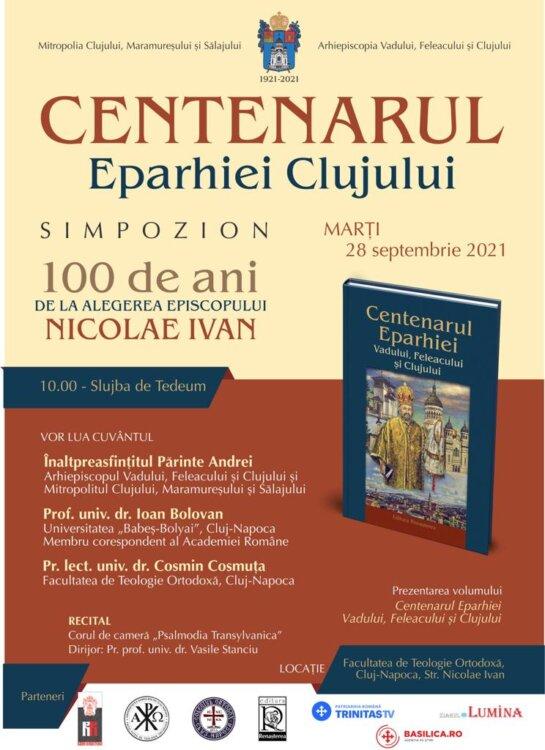 Centenarul Eparhiei Clujului va fi marcat marți, 28 septembrie 2021, printr-un simpozion la Facultatea de Teologie Orotodoxă