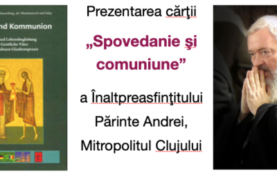"""Cartea """"Spovedanie şi comuniune"""" a Mitropoliului Andrei, recent tradusă în germană, va fi lansată la München"""